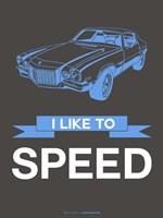 I Like to Speed 1 Fine Art Print