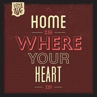 Home Is Were Your Heart Is Fine Art Print