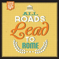 Roads To Rome Fine Art Print