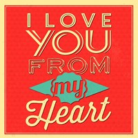 I Love You From My Heart Fine Art Print