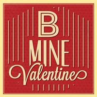 B Mine Valentine Fine Art Print