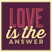 Love Is The Answer Fine Art Print
