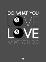 Do What You Love Love What You Do 3 Fine Art Print