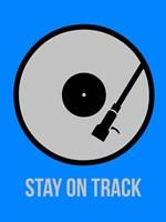 Stay On Track Vinyl 2 Fine Art Print