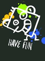 Have Fun 2 Fine Art Print