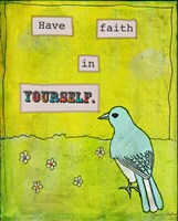 Have Faith In Yourself Fine Art Print