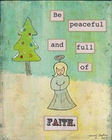 Be Peaceful and Full of Faith Framed Print