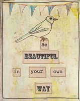 Be Beautiful In Your Own Way Framed Print