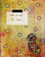 Note To Self - Be Loyal Framed Print