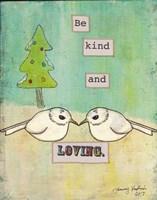 Be Kind and Loving Framed Print
