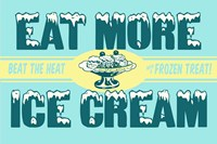 Eat More Ice Cream Fine Art Print