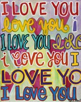 I Love You Fine Art Print