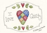 I Love Quilts Fine Art Print