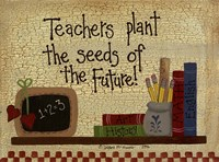 Teachers Plant The Seeds.... Framed Print