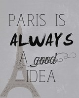 Paris Is Always a Good Idea Framed Print
