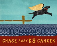 Chase Away K9 Cancer Fine Art Print