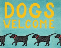 Dogs Welcome Fine Art Print
