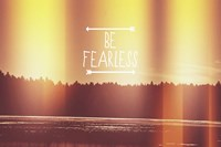 Be Fearless Fine Art Print