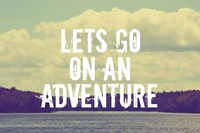 Lets Go On An Adventure Fine Art Print