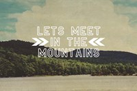 Lets Meet In The Mountains Fine Art Print