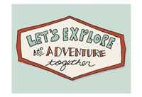 Lets Explore Fine Art Print