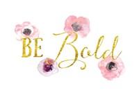 Be Bold Fine Art Print