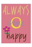 Always Choose Happy Framed Print