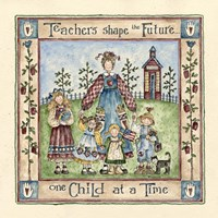 Teachers Shape The Future Fine Art Print