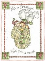 Not Even A Mouse Fine Art Print