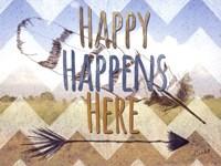 Happy Happens Here Fine Art Print