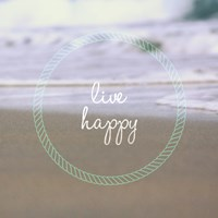 Live Happy Fine Art Print