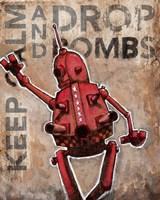 Keep Calm And Drop Bombs Fine Art Print