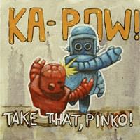 Take That Pinko Fine Art Print