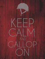 Keep Calm and Gallop On - Red Fine Art Print