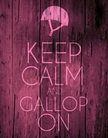 Keep Calm and Gallop On - Pink Fine Art Print
