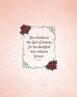 Psalm 136:26, Give Thanks (Rose Border) Fine Art Print