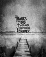 Psalm 136:26, Give Thanks (B&W Photo) Fine Art Print