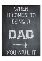 You Nail It Dad Framed Print