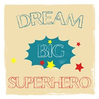 Dream Big Hero Framed Print