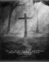 Jeremiah 29:11 For I know the Plans I have for You (Black & White Cross) Fine Art Print