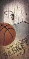I'd Rather Be Playing Basketball Fine Art Print