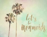 Let's be Mermaids Fine Art Print