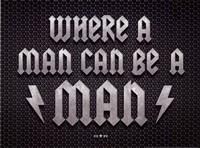 Be A Man Fine Art Print