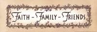 Faith - Family - Friends Fine Art Print