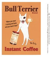 Bull Terrier Instant Coffee Fine Art Print