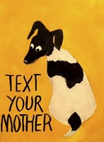 Text You're Mother Fine Art Print