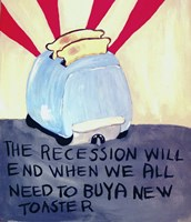 The Recession Will End When We All Need To Buy A New Toaster Fine Art Print