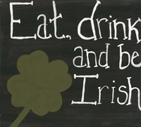 Eat Drink and Be Irish Fine Art Print