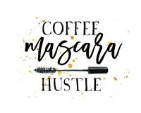 Coffee Mascara Hustle Fine Art Print