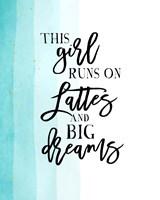 Lattes and Big Dreams Fine Art Print